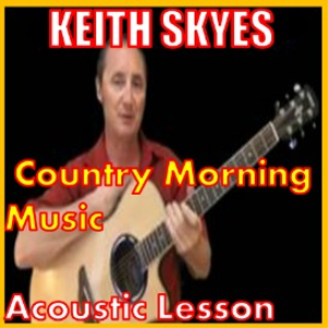 Learn to play Country Morning Music by Keith SyKes | Movies and Videos | Educational