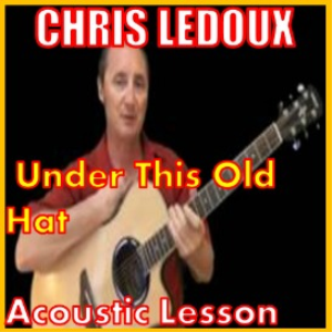 Learn to play Under This Old Hat by Chris Ledoux | Movies and Videos | Educational