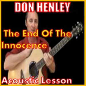 Learn to play The End Of The Innocence by Don Henley | Movies and Videos | Educational