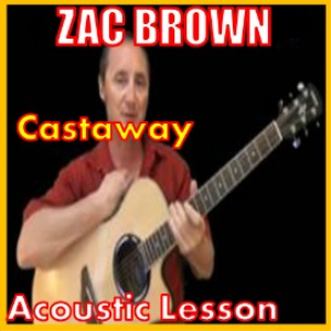 Learn to play Castaway by Zac Brown | Movies and Videos | Educational