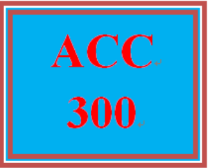 ACC 300 Week 5 Class Summary | eBooks | Education