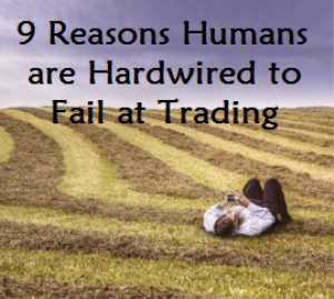 Nine Reasons Humans are Hardwired to Fail at Trading | eBooks | Technical
