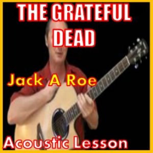 Learn to play Jack A Roe by The Grateful Dead | Movies and Videos | Educational