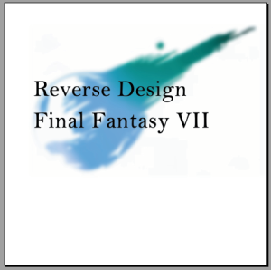 reverse design: final fantasy 7