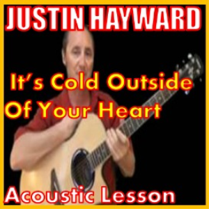 learn to play it's cold outside of your heart by justin hayward