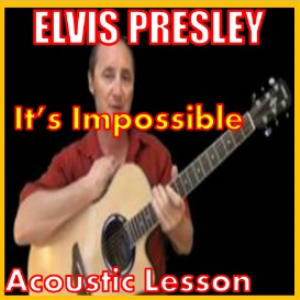 Learn to play It's Impossible by Elvis Presley | Movies and Videos | Educational
