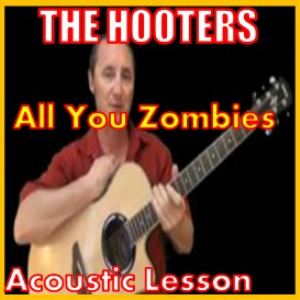Learn to play All You Zombies by The Hooters | Movies and Videos | Educational
