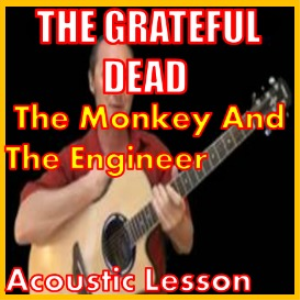 Learn to play The Monkey And The Engineer By The Grateful Dead | Movies and Videos | Educational