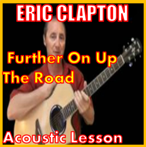 Learn to play Further On Up The Road by Eric Clapton | Movies and Videos | Educational