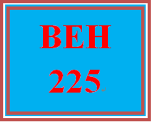 BEH 225 Week 9 Capstone Discussion Question | eBooks | Education