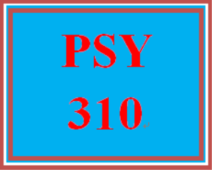 PSY 310 Entire Course | eBooks | Education