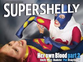 super shelly #3: her own blood pt 2