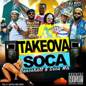dj roy takeova soca dancehall & soca mixtape
