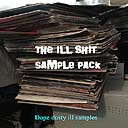 The Ill Shit sample pack | Music | Soundbanks