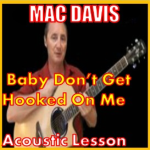 Learn to play Baby Dont Get Hooked On Me By Mac Davis | Movies and Videos | Educational