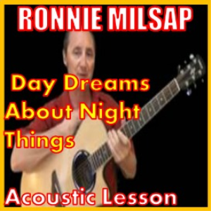 Learn to play Day Dreams About Night Things by Ronnie Milsap | Movies and Videos | Educational