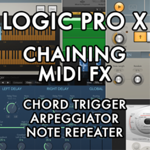 logic pro x - chaining midi fx - session content