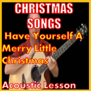 Learn to play Have Yourself A Merry Little Christmas - Christmas Songs | Movies and Videos | Educational