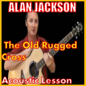 learn to play the old rugged cross by alan jackson