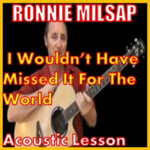 Learn to play I Wouldn't Have Missed It For The World by Ronnie Milsap | Movies and Videos | Educational