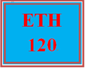 ETH 120 Week 3 Presentation | eBooks | Education