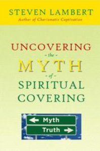 uncovering the myth of spiritual covering