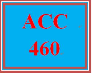 ACC 460 Entire Course | eBooks | Education