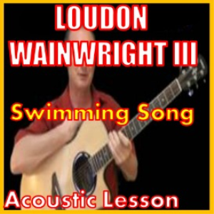 learn to play swimming song by loudin wainwright iii