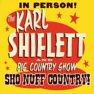 "CD-279 Karl Shiflett and Big Country Show ""Sho Nuff Country"" 