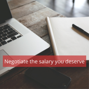 guide to negotiating the salary you deserve