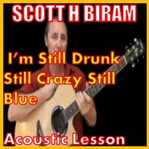 learn to play im still drunk still crazy still blue by scott h birham