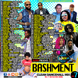 dj roy bashment clean dancehall mix vol.7