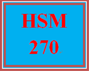 HSM 270 Entire Course | eBooks | Education