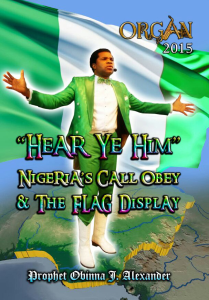 """hear ye him"" nigeria's call obey & the flag display."