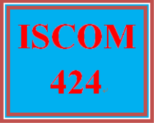 ISCOM 424 Entire Course | eBooks | Education