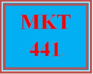 MKT 441 Entire Course | eBooks | Education