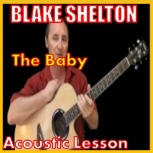 Learn to play The Baby by Blake Shelton | Movies and Videos | Educational