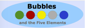 bubbles and the five elements