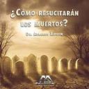 ¿Cómo resucitarán los muertos? | Audio Books | Religion and Spirituality