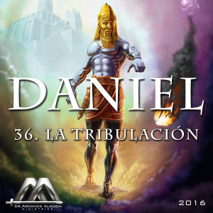 36 La Gran Tribulación | Audio Books | Religion and Spirituality