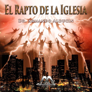 El rapto de la Iglesia | Audio Books | Religion and Spirituality