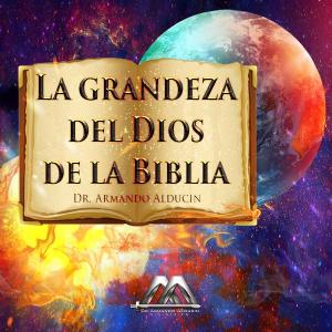 La grandeza del Dios de la Biblia | Audio Books | Religion and Spirituality