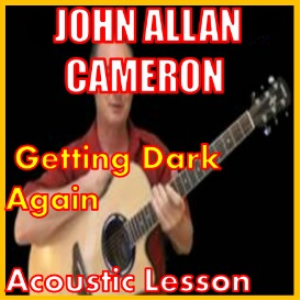 Learn to play Getting Dark Again by John Allan Cameron | Movies and Videos | Educational