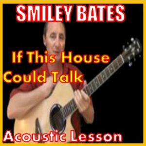 Learn to play If This House Could Talk by Smiley Bates | Movies and Videos | Educational