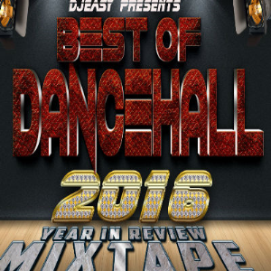 Best of Dancehall 2016 Year In Review Mixtape?Alkaline,Mavado,Vybz Kartel,Popcaan,Jahmiel,Demarco&++  djeasy | Music | Reggae