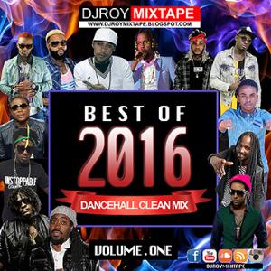 Dj Roy Best Of 2016 Dancehall Mix Vol.1 | Music | Reggae