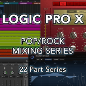 logic pro x pop/rock mixing series - all videos and session content