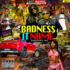 dj roy badness it name dancehall mix 2017