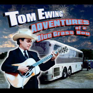 "CD-295 Tom Ewing ""Adventures of a Blue Grass Boy"" 