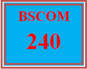 BSCOM 240 Entire Course | eBooks | Education
